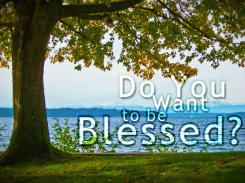 Do You Want to Be Blessed
