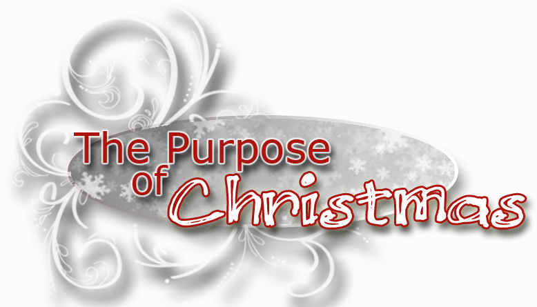The Purpose of Christmas - Old Fort Church