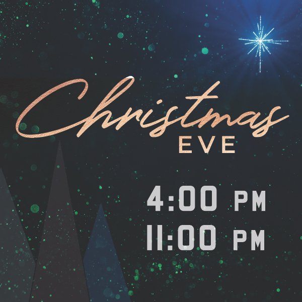 Join us this afternoon at 4:00 or this evening at 11 to celebrate the birth of our Savior