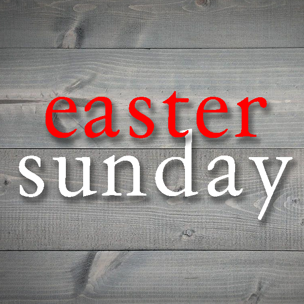 Easter Sunday Worship Experiences 8:30 & 10:00 a.m.