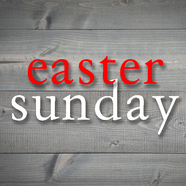 Easter Sunday Experiences 8:30 & 10:00 a.m.