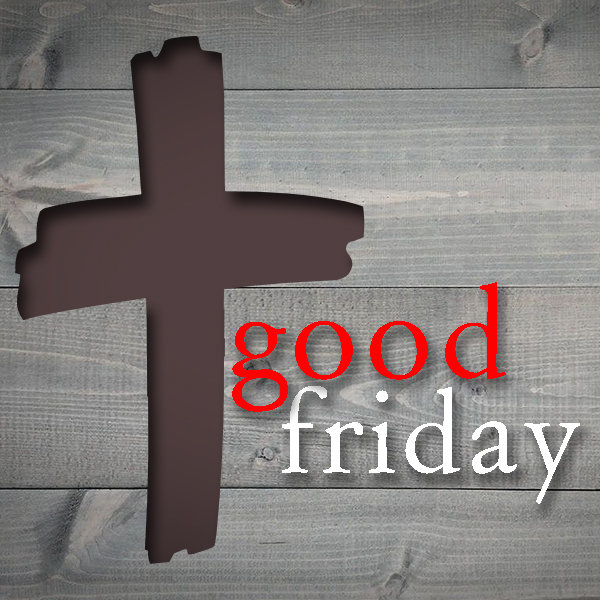 Good Friday Experience  April 19th @ 6:30 p.m.