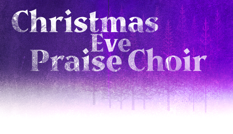 Christmas Eve Praise Choir